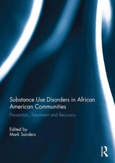 Substance Use Disorders in African American Communities - Mark Sanders