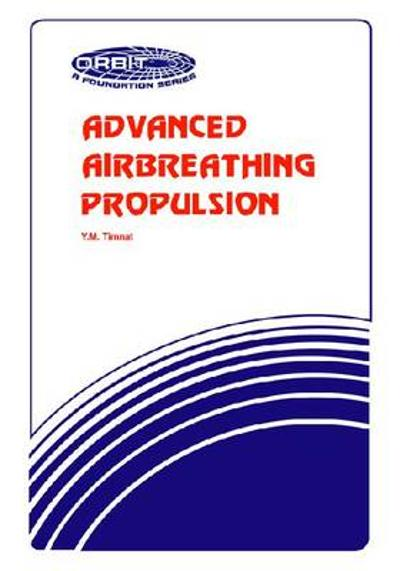 Advanced Airbreathing Propulsion - Y.M. Timnat