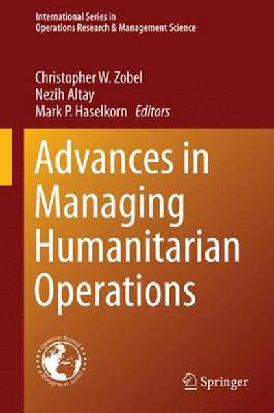 Advances in Managing Humanitarian Operations - Christopher W. Zobel