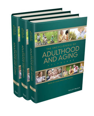 The Encyclopedia of Adulthood and Aging - Susan Krauss Whitbourne