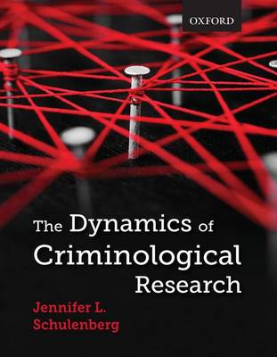The Dynamics of Criminological Research - Jennifer Schulenberg