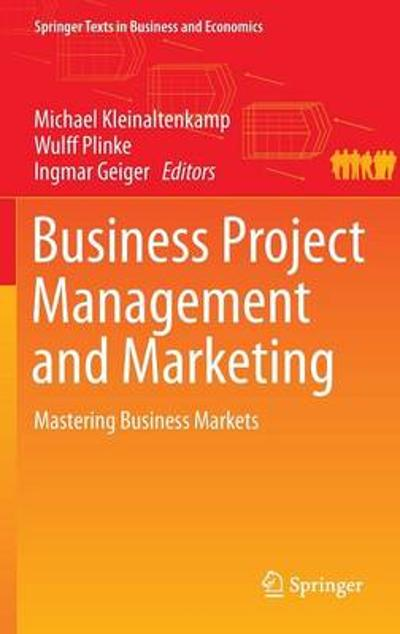 Business Project Management and Marketing - Michael Kleinaltenkamp