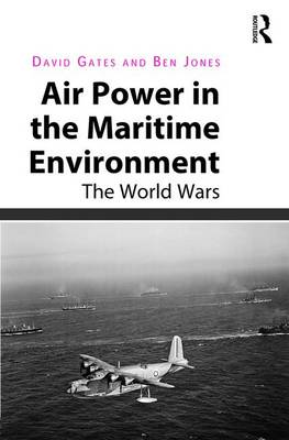 Air Power in the Maritime Environment - Dr. Ben Jones