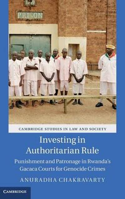 Investing in Authoritarian Rule - Anuradha Chakravarty