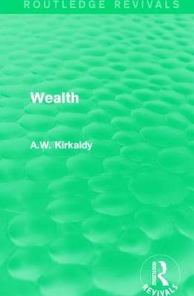 Wealth - A. W. Kirkaldy