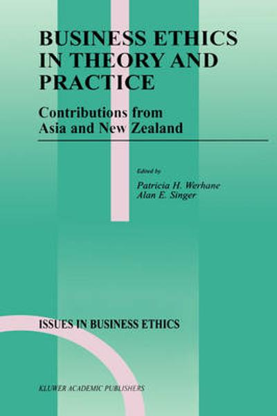 Business Ethics in Theory and Practice - Patricia Werhane