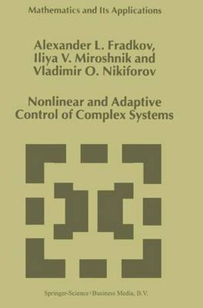 Nonlinear and Adaptive Control of Complex Systems - Alexander L. Fradkov