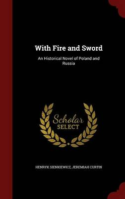 With Fire and Sword - Henryk Sienkiewicz