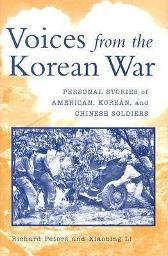 Voices from the Korean War - Richard Peters Xiaobing Li