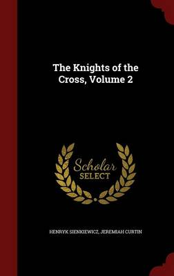 The Knights of the Cross, Volume 2 - Henryk Sienkiewicz