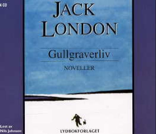 Gullgraverliv - Jack London