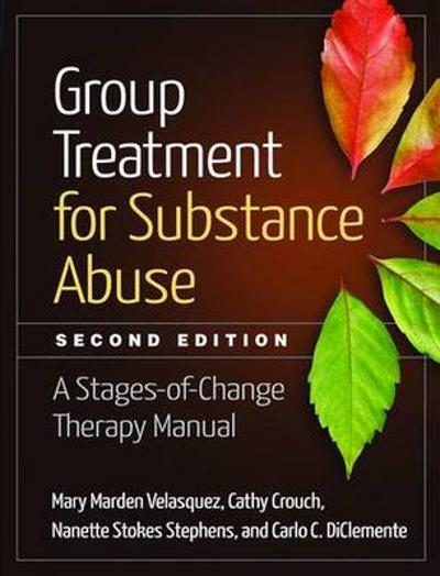 Group Treatment for Substance Abuse, Second Edition - Mary Marden Velasquez