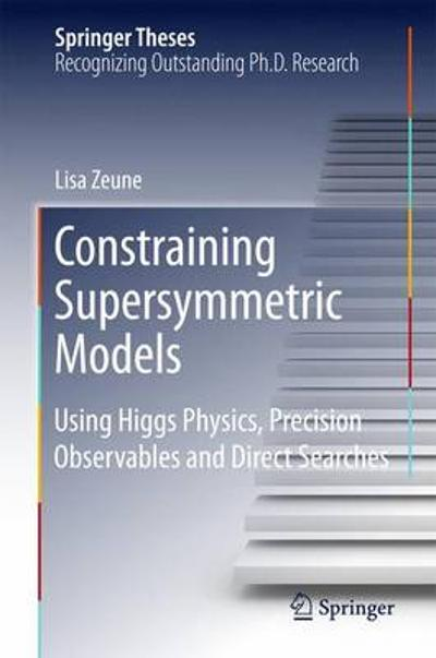 Constraining Supersymmetric Models - Lisa Zeune