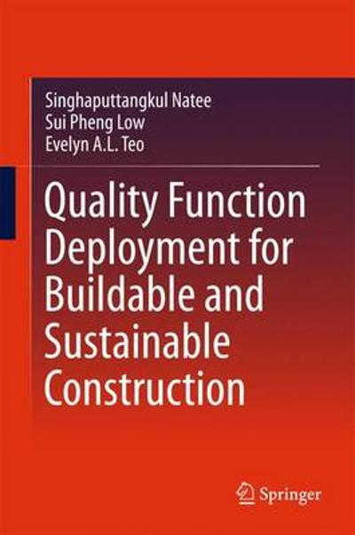 Quality Function Deployment for Buildable and Sustainable Construction - Singhaputtangkul Natee