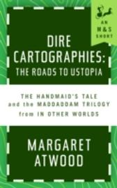 Dire Cartographies - Margaret Atwood