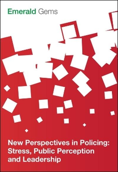New Perspectives in Policing - Emerald Group Publishing Limited