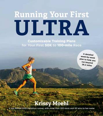 Running Your First Ultra - Krissy Moehl
