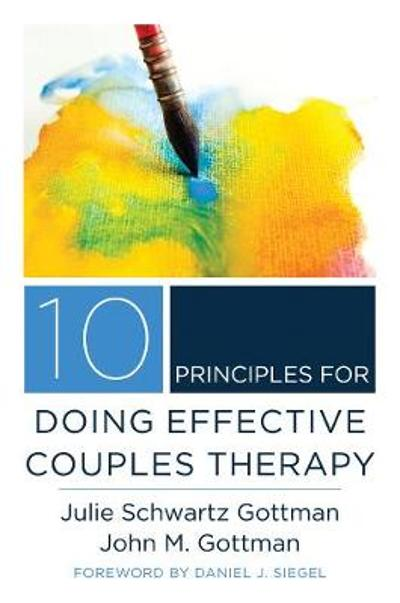 10 Principles for Doing Effective Couples Therapy - John M. Gottman
