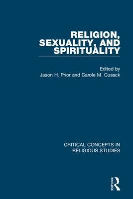 Religion, Sexuality, and Spirituality - Carole M. Cusack