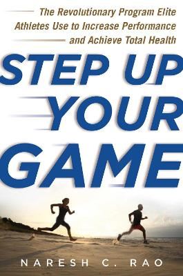 Step Up Your Game - Naresh C. Rao