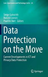 Data Protection on the Move - Serge Gutwirth Ronald Leenes Paul De Hert