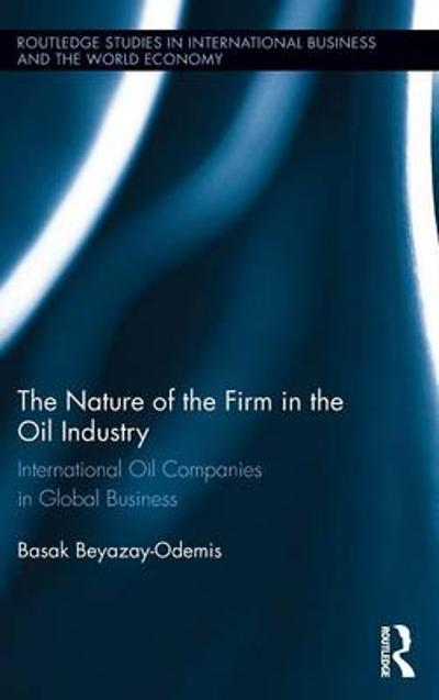 The Nature of the Firm in the Oil Industry - Basak Beyazay
