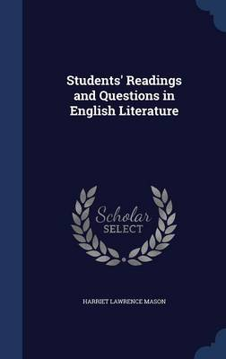 Students' Readings and Questions in English Literature - Harriet Lawrence Mason