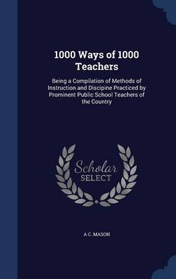 1000 Ways of 1000 Teachers - A C Mason