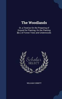 The Woodlands - William Cobbett