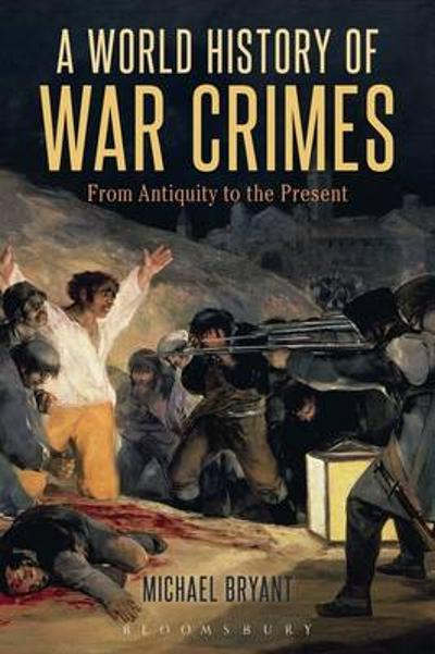 A World History of War Crimes - Michael Bryant