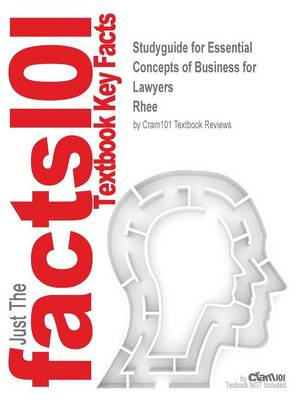 Studyguide for Essential Concepts of Business for Lawyers by Rhee, ISBN 9781454813194 - Cram101 Textbook Reviews