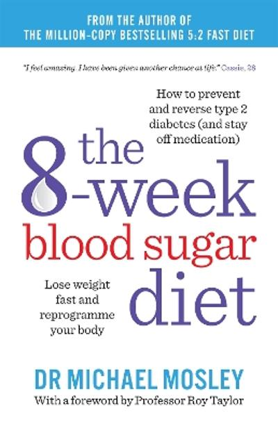 The 8-Week Blood Sugar Diet - Dr Michael Mosley