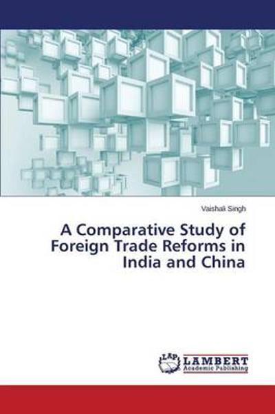 A Comparative Study of Foreign Trade Reforms in India and China - Singh Vaishali