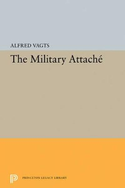 Military Attache - Alfred Vagts