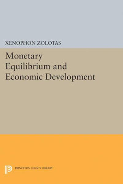 Monetary Equilibrium and Economic Development - Xenophon Euthymiou Zolotas