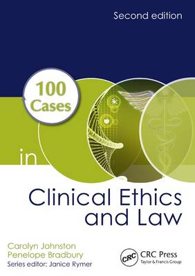 100 Cases in Clinical Ethics and Law - Carolyn Johnston