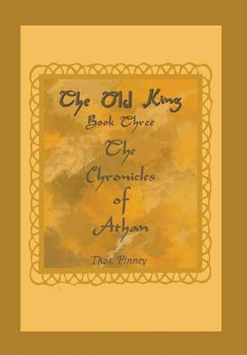 The Old King Book Three of the Chronicles of Athan - Thos Pinney