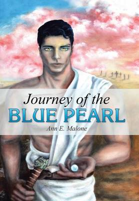 Journey of the Blue Pearl - Ann E Malone