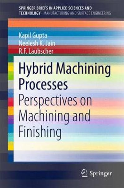Hybrid Machining Processes - Kapil Gupta