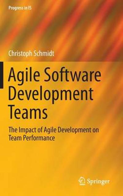 Agile Software Development Teams - Christoph Schmidt