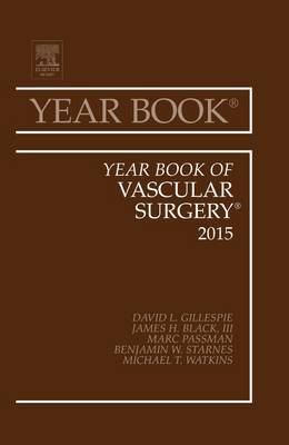 Year Book of Vascular Surgery 2015 - David L. Gillespie