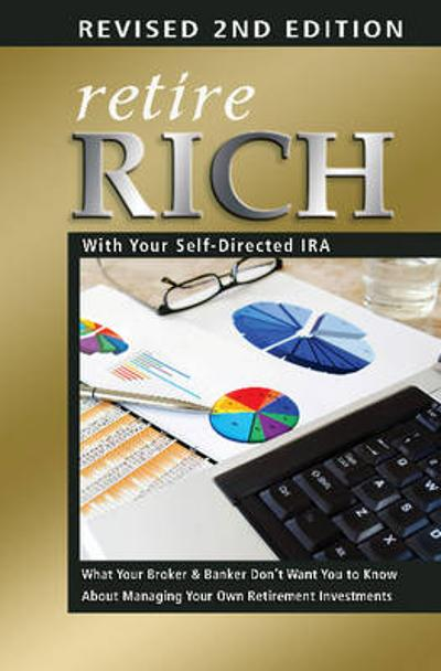 Retire Rich with Your Self-Directed IRA - Atlantic Publishing Group