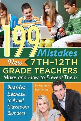 199 Mistakes New 7th-12th Grade Teachers Make & How to Prevent Them - Kimberly Sarmiento