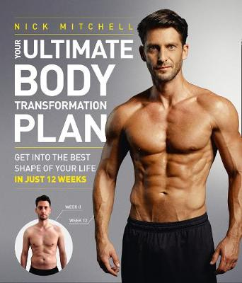 Your Ultimate Body Transformation Plan - Nick Mitchell