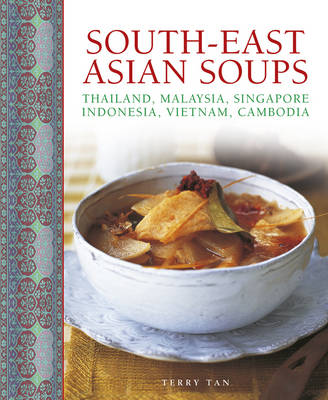 South - East Asian Soups - Terry Tan