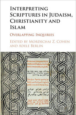 Interpreting Scriptures in Judaism, Christianity and Islam -