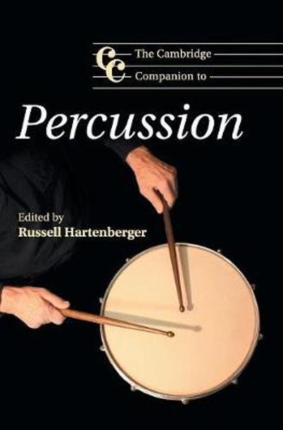 The Cambridge Companion to Percussion - Russell Hartenberger