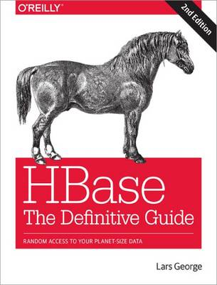 HBase: The Definitive Guide - Lars George