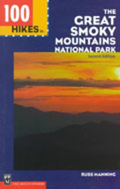 100 Hikes in the Great Smoky Mountains National Park - Russ Manning