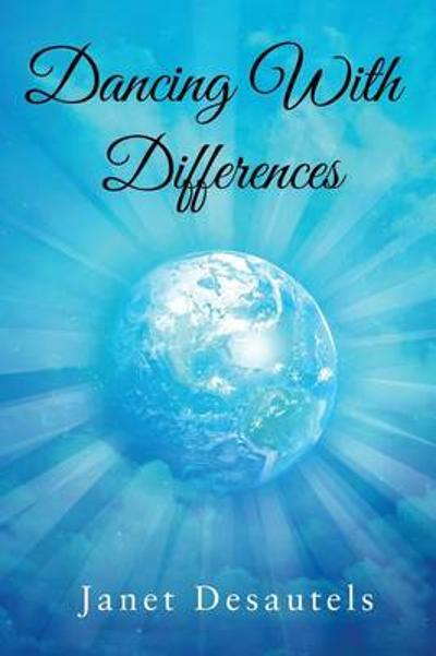 Dancing with Differences - Janet Desautels